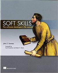 Soft Skills - The Software Developer Life Manual